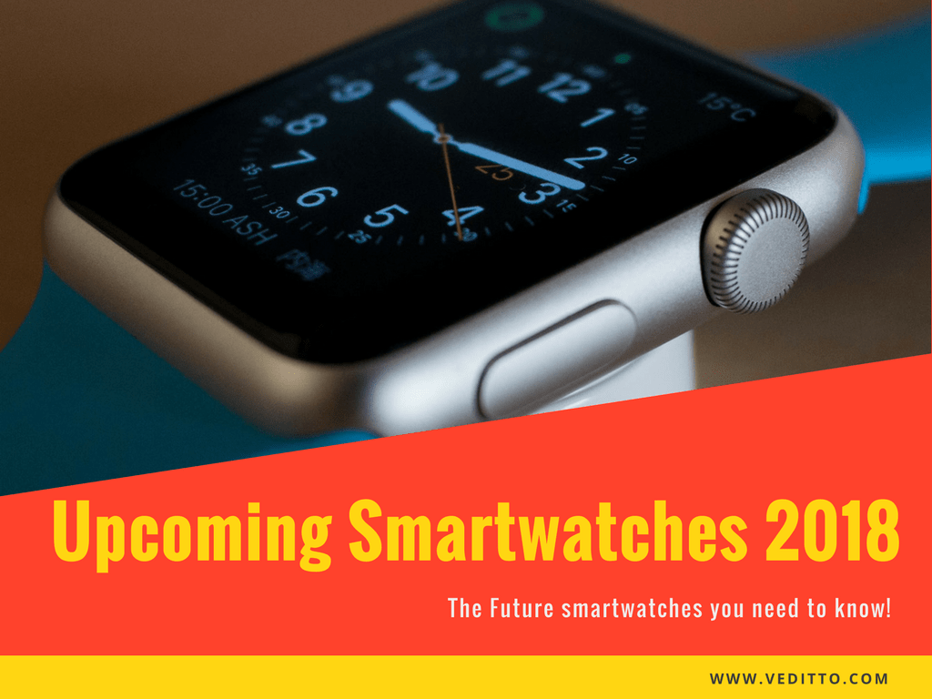 Top 10 future's upcoming smartwatches 2018 you need to know!